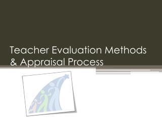 Teacher Evaluation Methods & Appraisal Process