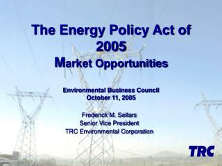 Frederick M. Sellars Senior Vice President TRC Environmental Corporation