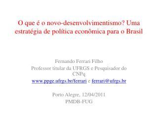 O que   o novo-desenvolvimentismo Uma estrat gia de pol tica econ mica para o Brasil