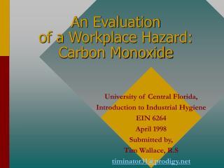 An Evaluation  of a Workplace Hazard:   Carbon Monoxide