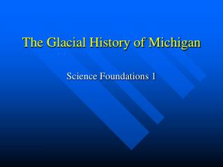 The Glacial History of Michigan
