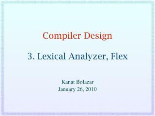 Compiler Design  3. Lexical Analyzer, Flex