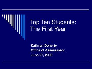 Top Ten Students:  The First Year