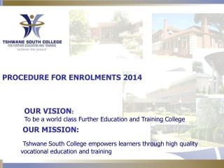 OUR VISION : To be a world class Further Education and Training College