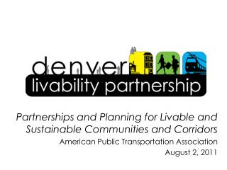 Partnerships and Planning for Livable and Sustainable Communities and Corridors