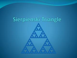 Sierpienski  Triangle