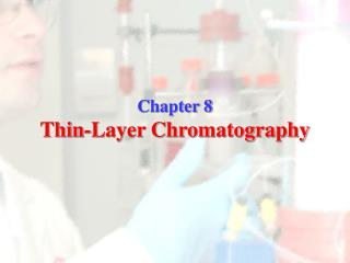 Chapter 8 Thin-Layer Chromatography