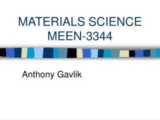 MATERIALS SCIENCE MEEN-3344