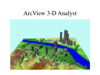 ArcView 3-D Analyst