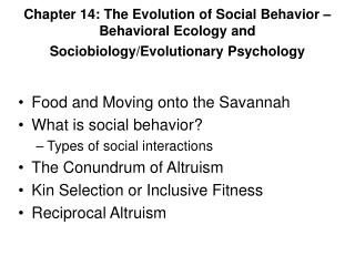 Food and Moving onto the Savannah  What is social behavior? Types of social interactions