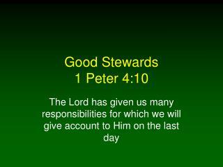 Good Stewards 1 Peter 4:10