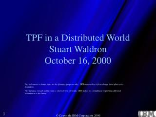 TPF in a Distributed World Stuart Waldron October 16, 2000