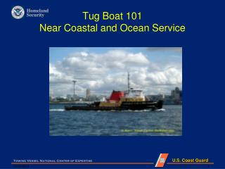 Tug Boat 101  Near Coastal and Ocean Service