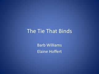 The Tie That Binds