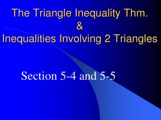 The Triangle Inequality Thm. & Inequalities Involving 2 Triangles