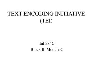 TEXT ENCODING INITIATIVE (TEI)