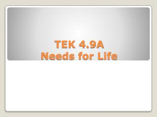 TEK 4.9A Needs for Life