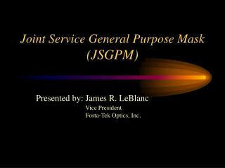 Joint Service General Purpose Mask  (JSGPM)