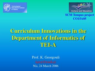 Curriculum Innovations in the Department of Informatics of TEI-A