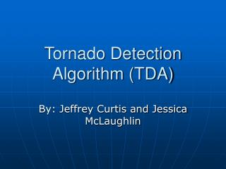 Tornado Detection Algorithm (TDA)