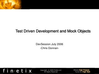 Test Driven Development and Mock Objects