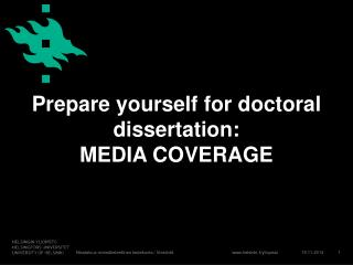 Prepare yourself for doctoral dissertation:  MEDIA COVERAGE