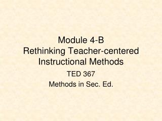 Module 4-B Rethinking Teacher-centered Instructional Methods