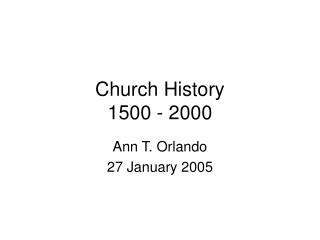 Church History 1500 - 2000