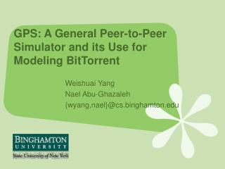 GPS: A General Peer-to-Peer Simulator and its Use for Modeling BitTorrent