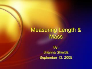 Measuring Length & Mass