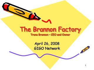 The Brannon Factory Trena Brannon – CEO and Owner