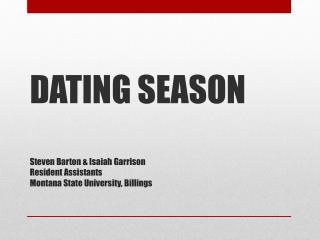 Steven Barton  Isaiah Garrison  Resident Assistants Montana State University, Billings