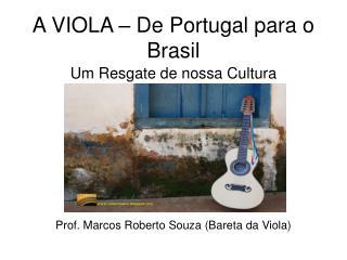 A VIOLA   De Portugal para o Brasil