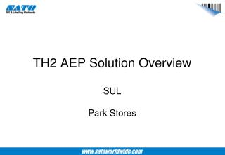 TH2 AEP Solution Overview SUL Park Stores