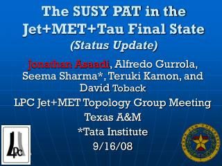 The SUSY PAT in the Jet+MET+Tau Final State (Status Update)