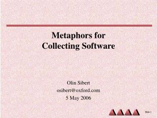 Metaphors for  Collecting Software