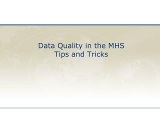 Data Quality in the MHS Tips and Tricks