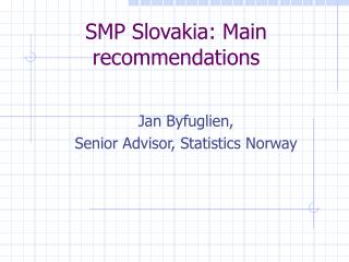 SMP Slovakia: Main recommendations