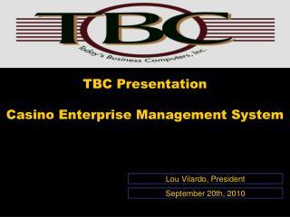 TBC Presentation  Casino Enterprise Management System