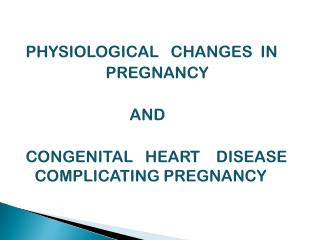 PHYSIOLOGICAL   CHANGES  IN                      PREGNANCY                            AND