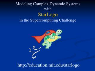 Modeling Complex Dynamic Systems with StarLogo in the Supercomputing Challenge
