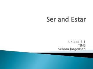 Ser and Estar