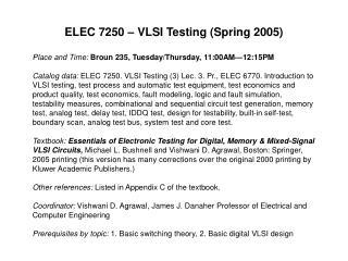 ELEC 7250 – VLSI Testing (Spring 2005)