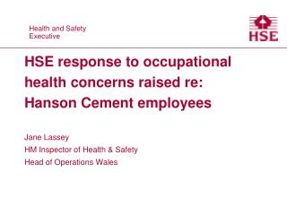 HSE response to occupational health concerns raised re: Hanson Cement employees