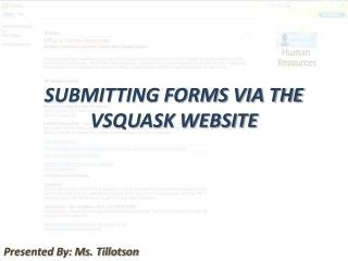 SUBMITTING FORMS VIA THE   VSQUASK WEBSITE