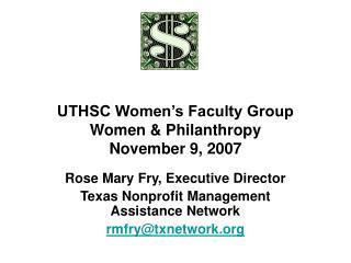 UTHSC Women s Faculty Group Women  Philanthropy November 9, 2007