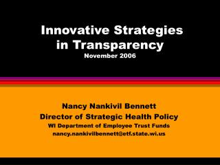 Innovative Strategies  in Transparency November 2006