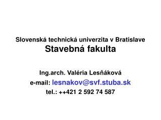 Slovenská technická univerzita v Bratislave Stavebná fakulta