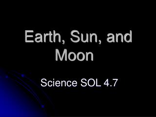 Earth, Sun, and Moon