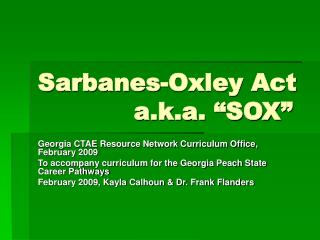 Sarbanes-Oxley Act 			a.k.a. �SOX�